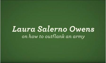 Laura Salerno Owens on how to outflank an army